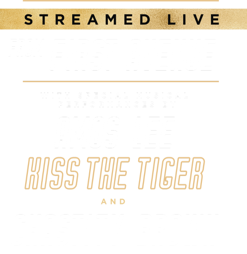 Streamed Live from First Avenue, with special musical performances by: Amos Lee, Kiss the Tiger, and Chastity Brown